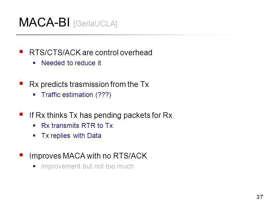 MACA-BI [GerlaUCLA] RTS/CTS/ACK are control overhead